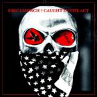 Eric Church - Caught In The Act: Live