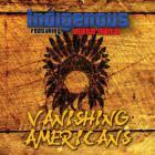 Indigenous - Vanishing Americans