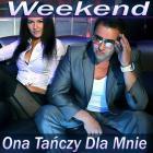 Weekend - Ona Tanczy Mnie (CDS)