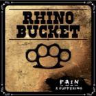 Rhino Bucket - Pain & Suffering (Remastered 2007) (Bonus Tracks)