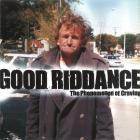 Good Riddance - The Phenomenon Of Craving (EP)
