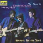 Tab Benoit - Homesick For The Road (With Debbie Davies, Kenny Neal)