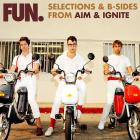 fun. - Selections & B-Sides From Aim & Ignite