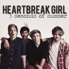 5 Seconds Of Summer - Heartbreak Girl (CDS)