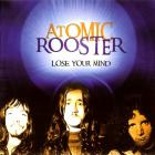 Atomic Rooster - Lose Your Mind