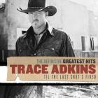 Trace Adkins - The Definitive Greatest Hits: 'til The Last Shot's Fired CD1
