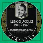 Illinois Jacquet - The Chronological Classics: 1945-1946