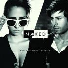 Naked (CDS) ( With Enrique Iglesias)
