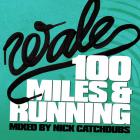 Wale - 100 Miles And Running (Mixtape)