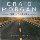 Craig Morgan - The Journey: Livin' Hits