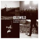 Idlewild - A Distant History: Rarities (1997-2007)