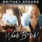 Britney Spears - Work Bitch (CDS)