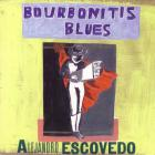 Alejandro Escovedo - Bourbonitis Blues
