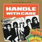 The Traveling Wilburys - Handle With Care (CDS)