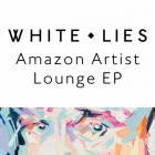 White Lies - Amazon Artist Lounge (EP)