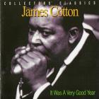 James Cotton - It Was A Very Good Year (Remastered 2000)
