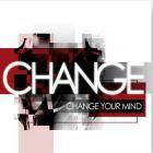 Change - Change Your Mind