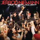 Jerrod Niemann - Drink To That All Night (CDS)