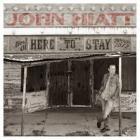 John Hiatt - Here To Stay: Best Of 2000-2012