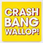 Crash Bang Wallop!