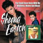 Sheena Easton - You Could Have Been With Me & Madness, Money And Music CD1