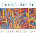 Steve Reich - Double Sextet 2X5