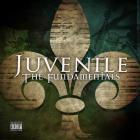 Juvenile - The Fundamentals