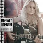 Miranda Lambert - Automatic (CDS)