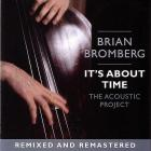 Brian Bromberg - It's About Time: The Acoustic Project (Remastered 2005)