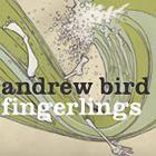 Andrew Bird - Fingerlings