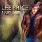 Lee Brice - I Don't Dance (CDS)