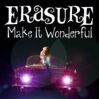 Erasure - Make It Wonderful (CDS)