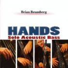 Brian Bromberg - Hands: Solo Acoustic Bass