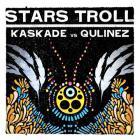 Kaskade - Stars Troll (Vs. Qulinez) (CDS)
