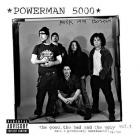 Powerman 5000 - The Good, The Bad And The Ugly Vol. 1