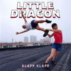 Little Dragon - Klapp Klapp (CDS)