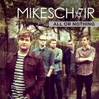 Mikeschair - All Or Nothing
