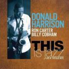 Donald Harrison - This Is Jazz (With Ron Carter & Billy Cobham) (Live)