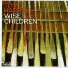 Tom Harrell - Wise Children