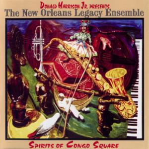 Spirits Of Congo Square (With The New Orleans Legacy Ensemble)