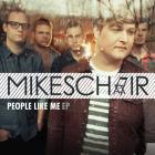 Mikeschair - People Like Me (EP)