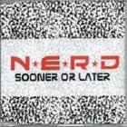 N.E.R.D - Sooner Or Later (CDS)