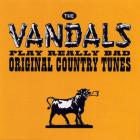 The Vandals - Play Really Bad Original Count