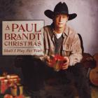 Paul Brandt - Shall I Play For You?
