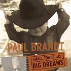 Paul Brandt - Small Towns & Big Dreams