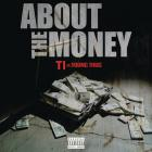 T.I. - About The Money (CDS)