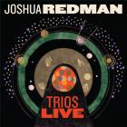Joshua Redman - Trios Live