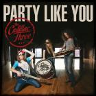 The Cadillac Three - Party Like You (CDS)