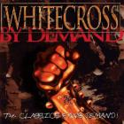 Whitecross - By Demand