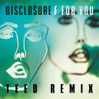 Disclosure - F For You (CDS)